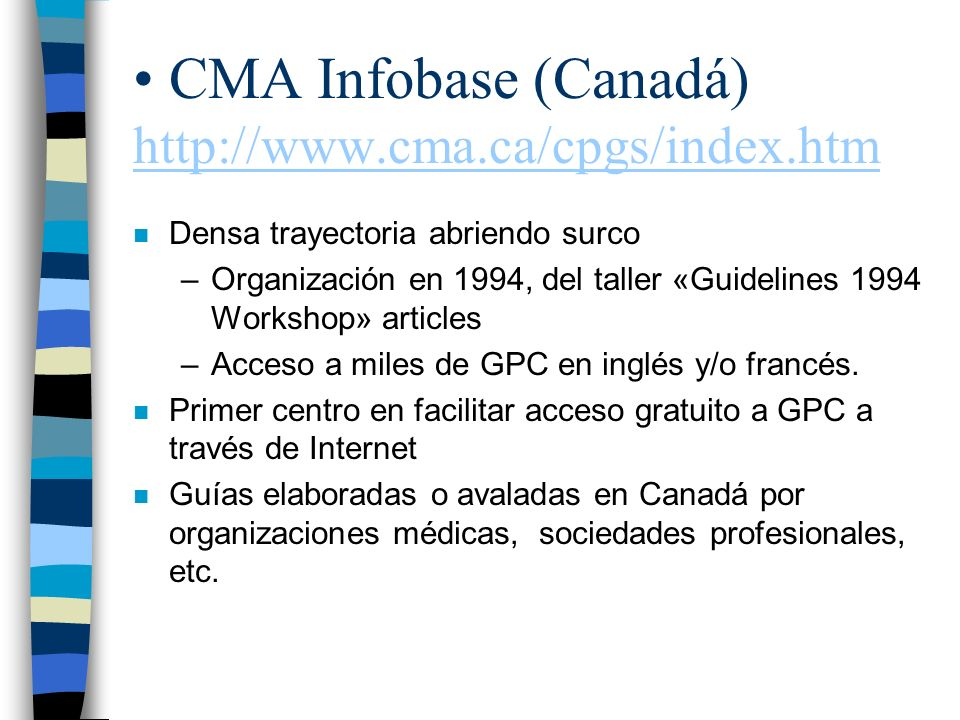 CMA Infobase (Canadá) http://www.cma.ca/cpgs/index.htm