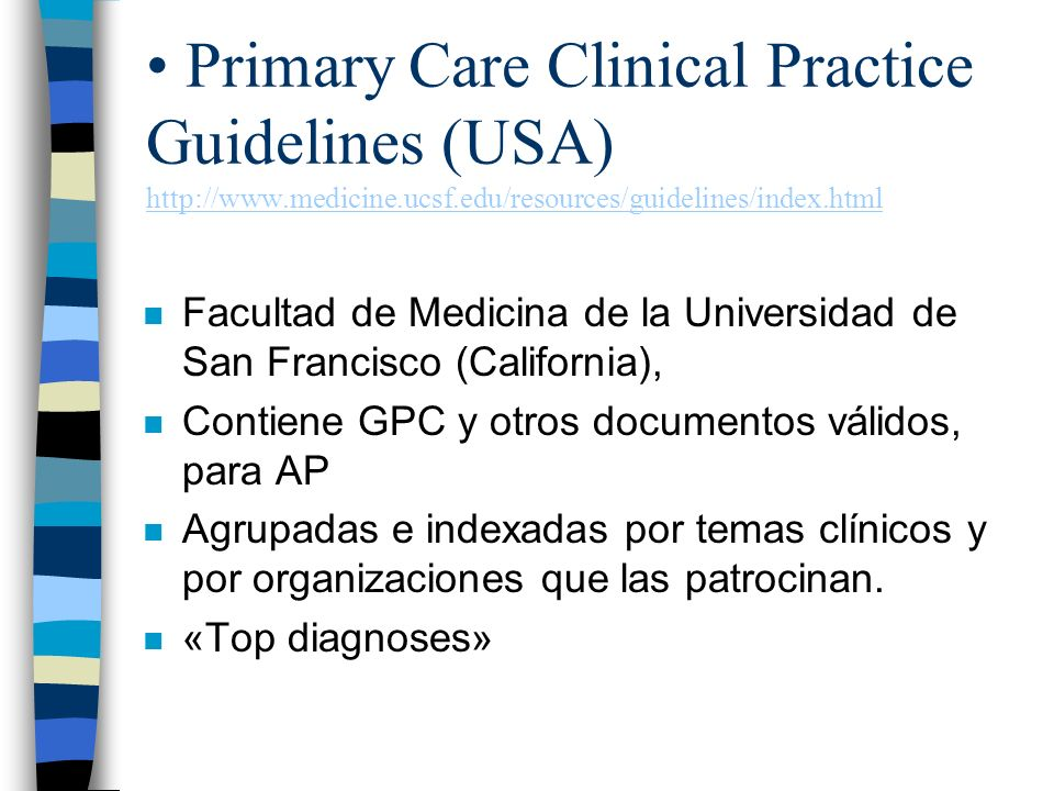 Primary Care Clinical Practice Guidelines (USA) http://www. medicine