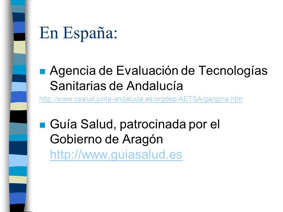 En España:Agencia de Evaluación de Tecnologías Sanitarias de Andalucía. http://www.csalud.junta-andalucia.es/orgdep/AETSA/gangina.htm.