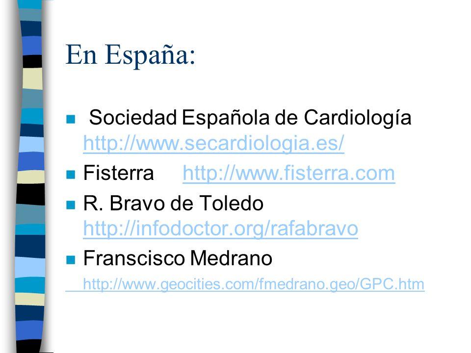 En España:Sociedad Española de Cardiología http://www.secardiologia.es/ Fisterra http://www.fisterra.com.