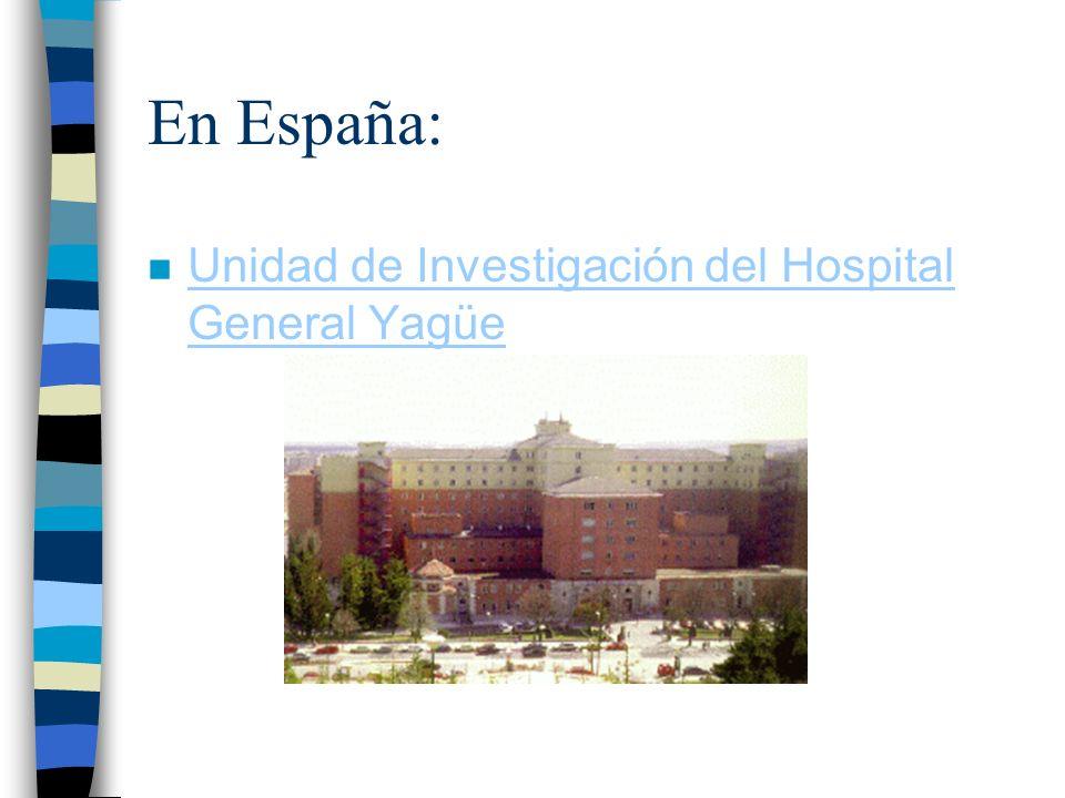En España: Unidad de Investigación del Hospital General Yagüe