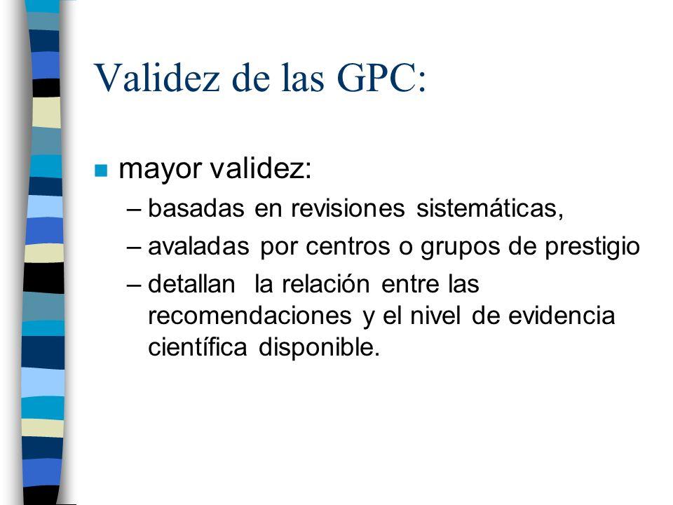 Validez de las GPC: mayor validez: basadas en revisiones sistemáticas,