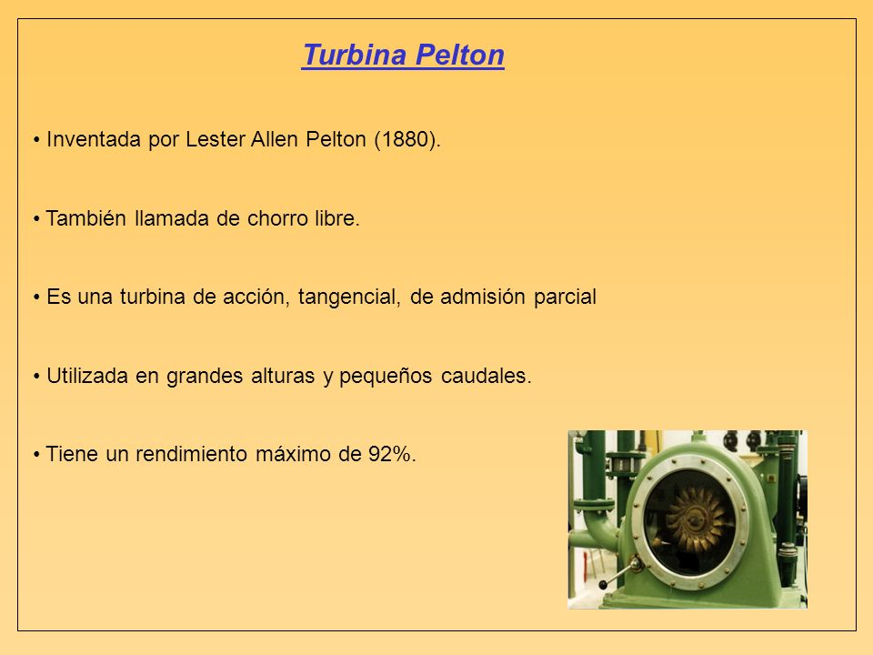 Turbina Pelton Inventada por Lester Allen Pelton (1880).