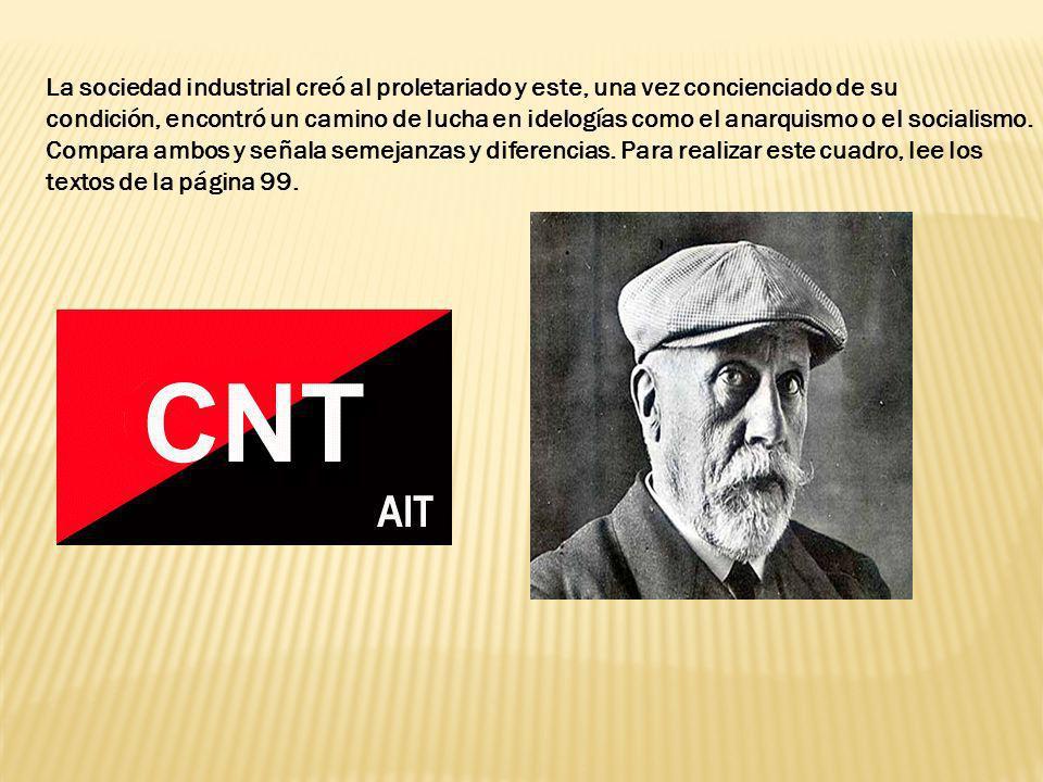 La sociedad industrial creó al proletariado y este, una vez concienciado de su