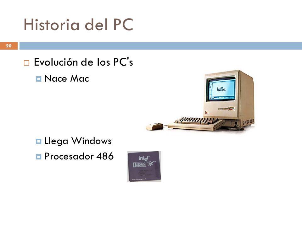 Historia del PC Evolución de los PC s Nace Mac Llega Windows