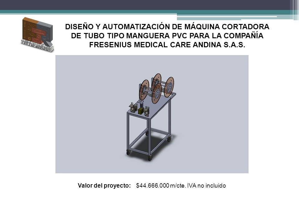 Valor del proyecto: $44.666.000 m/cte. IVA no incluido
