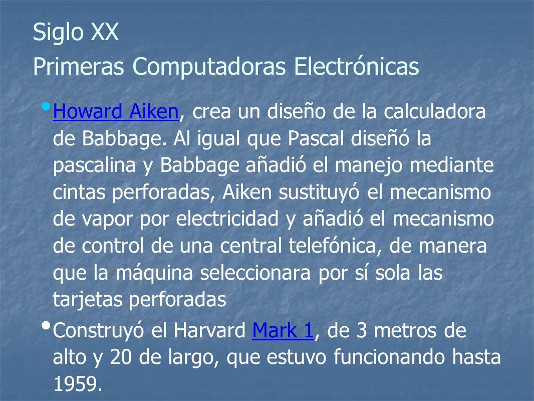 Siglo XX Primeras Computadoras Electrónicas