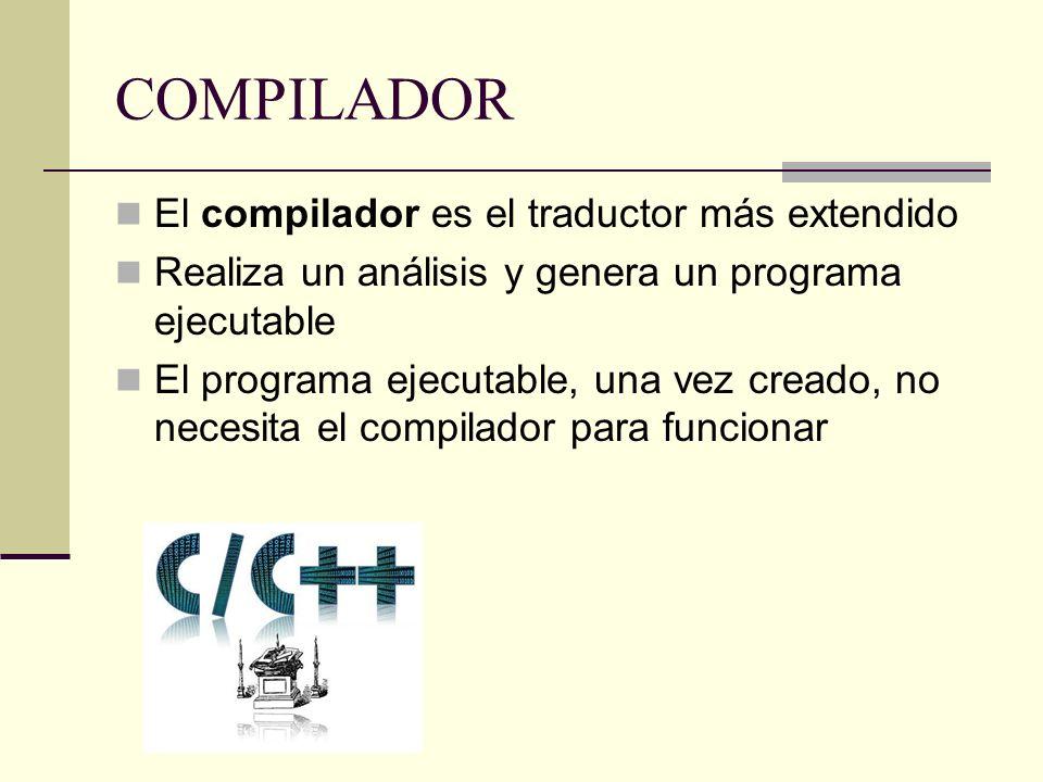 COMPILADOR El compilador es el traductor más extendido