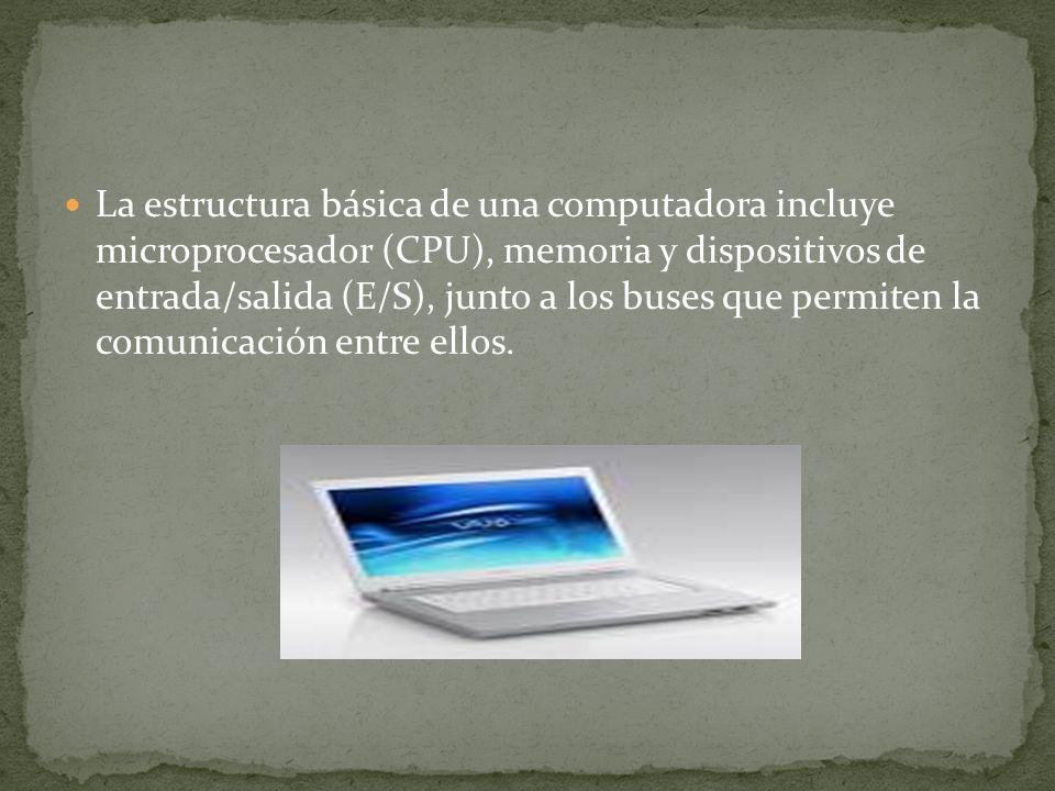 La estructura básica de una computadora incluye microprocesador (CPU), memoria y dispositivos de entrada/salida (E/S), junto a los buses que permiten la comunicación entre ellos.