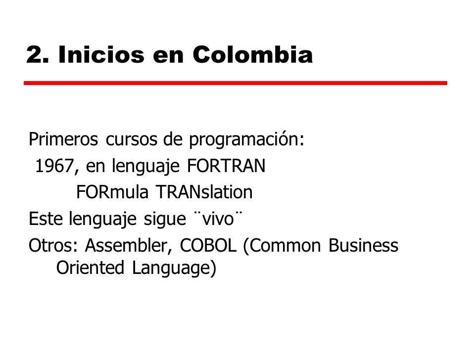 2. Inicios en Colombia Primeros cursos de programación: