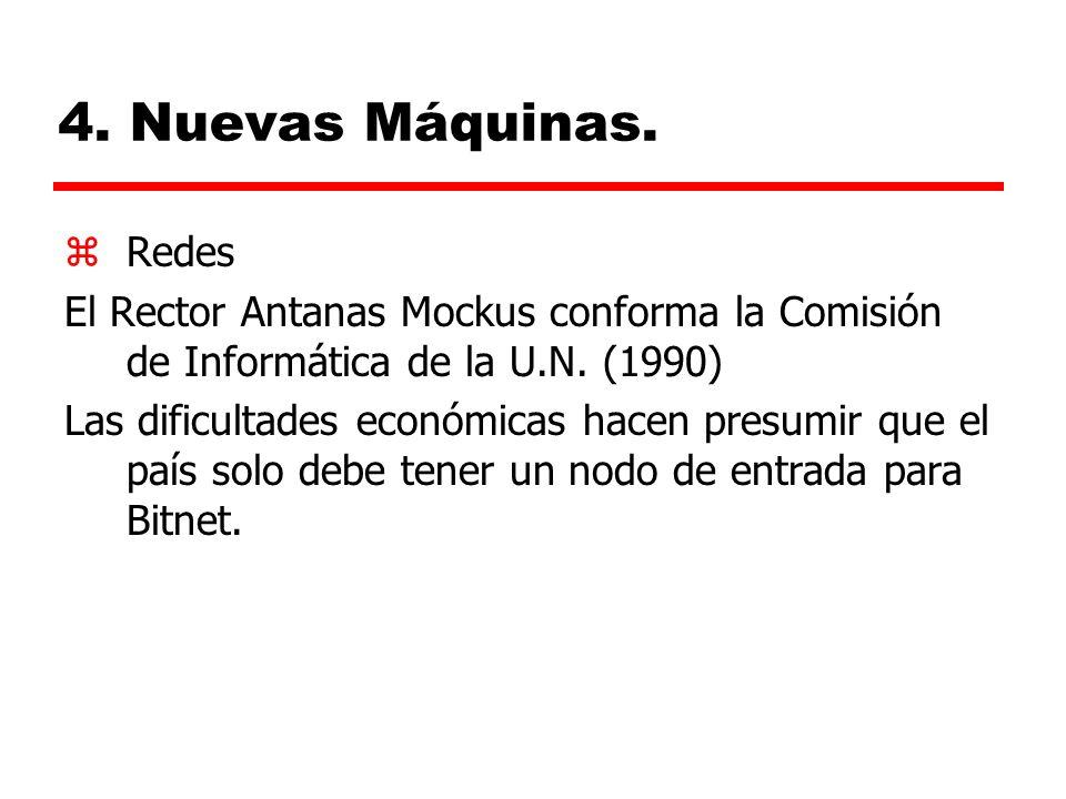 4. Nuevas Máquinas. Redes. El Rector Antanas Mockus conforma la Comisión de Informática de la U.N. (1990)