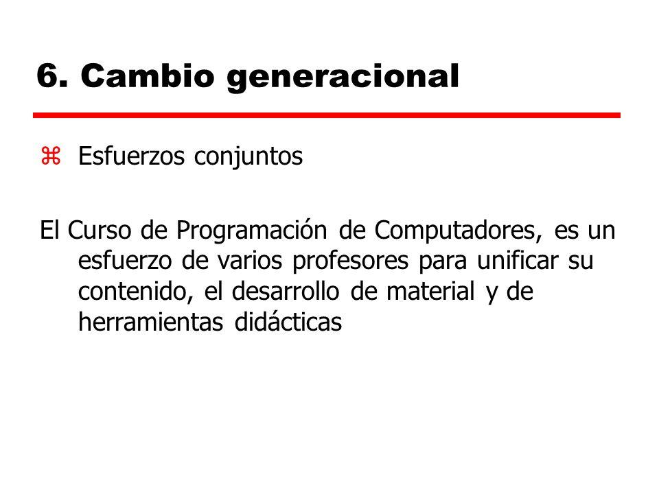 6. Cambio generacional Esfuerzos conjuntos