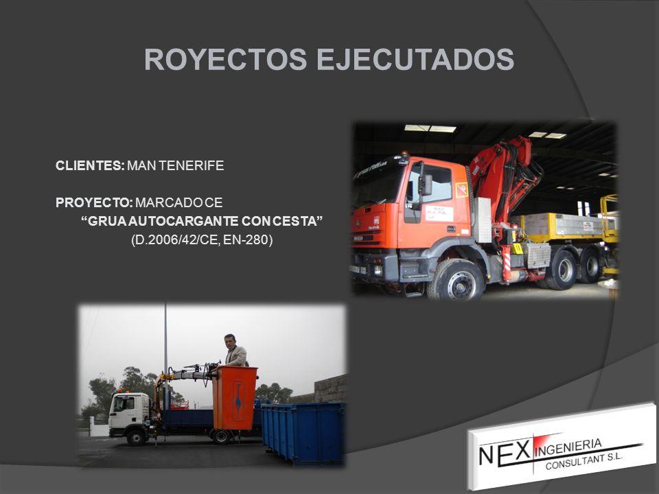 ROYECTOS EJECUTADOS CLIENTES: MAN TENERIFE PROYECTO: MARCADO CE GRUA AUTOCARGANTE CON CESTA (D.2006/42/CE, EN-280)