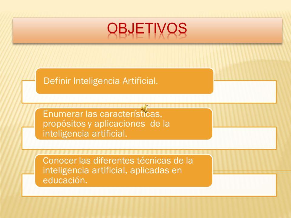 OBJETIVOS Definir Inteligencia Artificial.