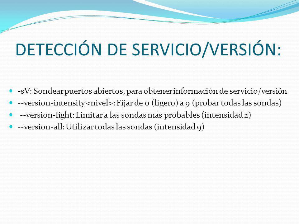 DETECCIÓN DE SERVICIO/VERSIÓN: