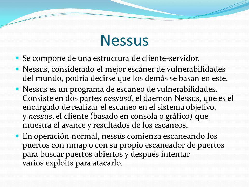 Nessus Se compone de una estructura de cliente-servidor.