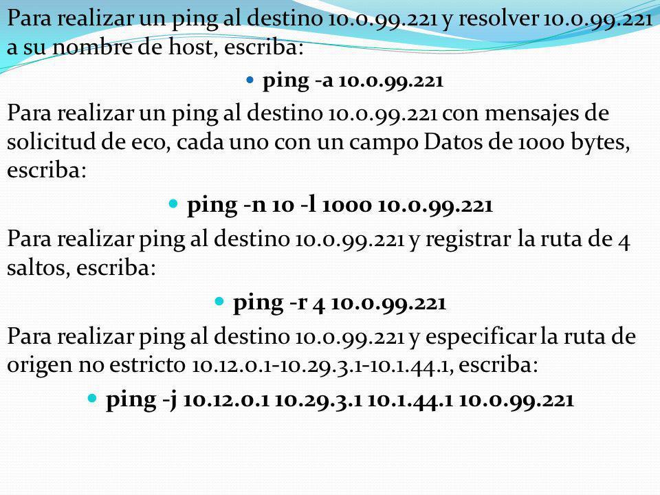 Para realizar un ping al destino 10. 99. 221 y resolver 10. 99
