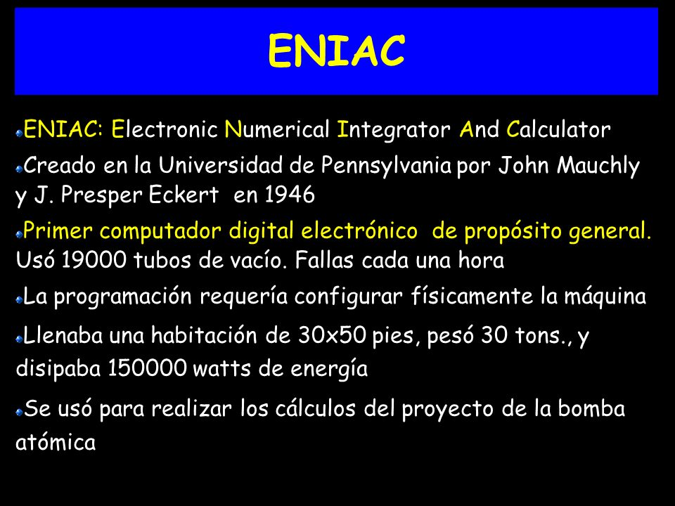 ENIAC ENIAC: Electronic Numerical Integrator And Calculator