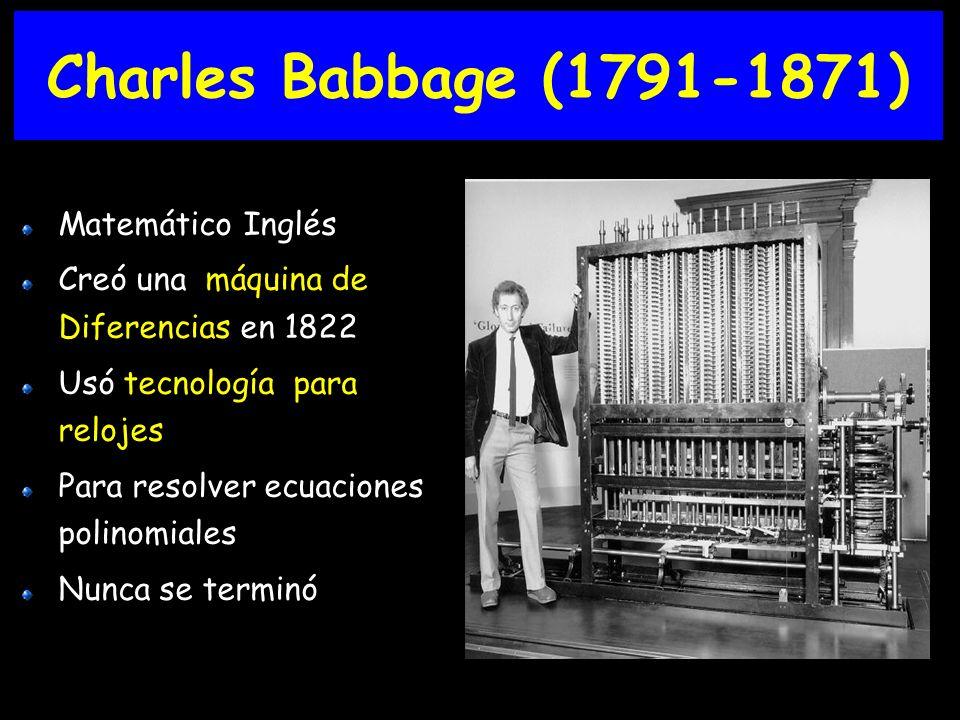 Charles Babbage (1791-1871) Matemático Inglés