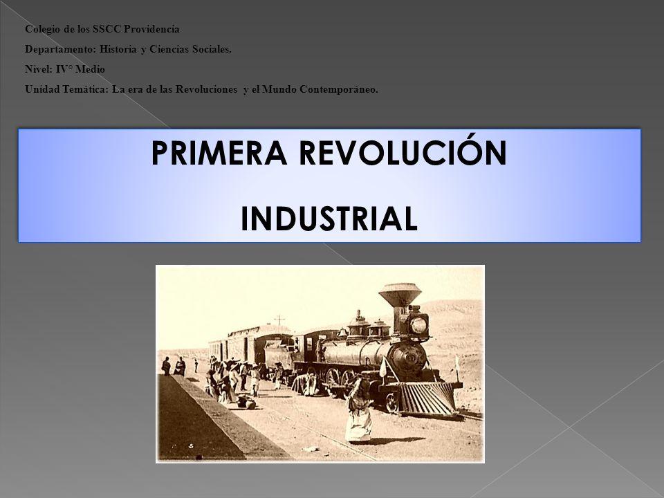 PRIMERA REVOLUCIÓN INDUSTRIAL Colegio de los SSCC Providencia