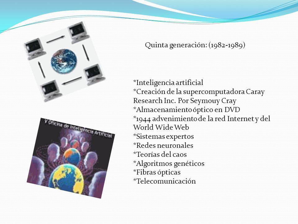 Quinta generación: (1982-1989)