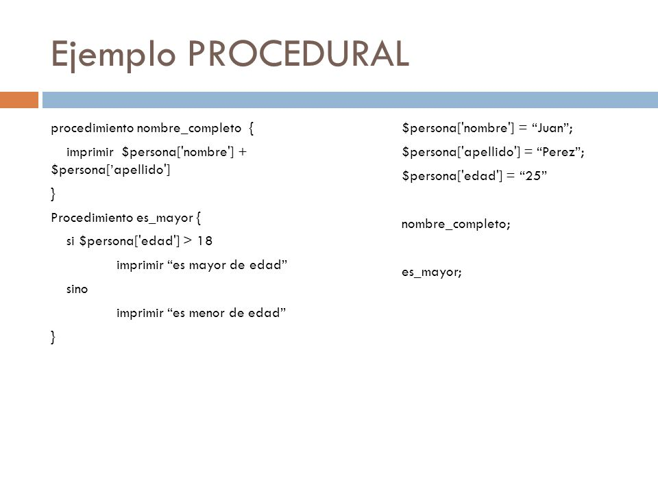 Ejemplo PROCEDURAL procedimiento nombre_completo {