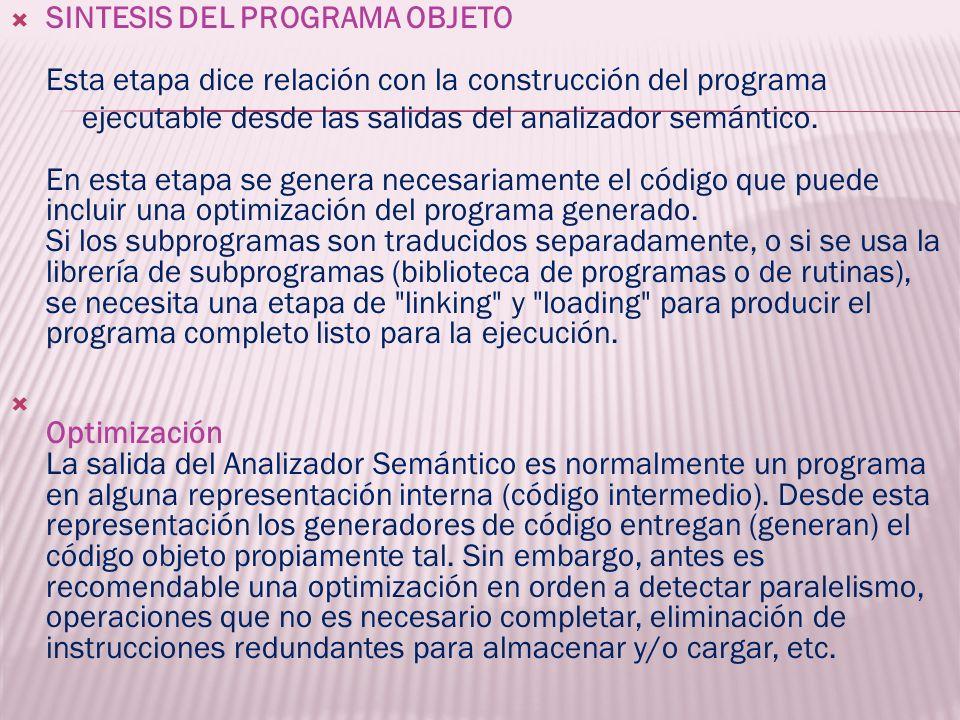 SINTESIS DEL PROGRAMA OBJETO Esta etapa dice relación con la construcción del programa