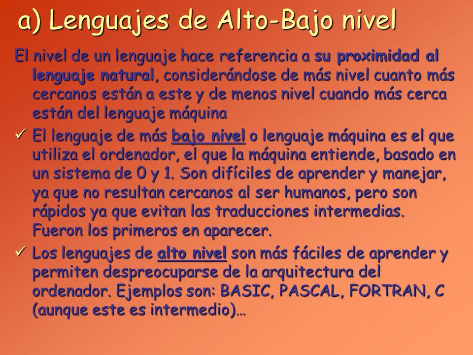 a) Lenguajes de Alto-Bajo nivel