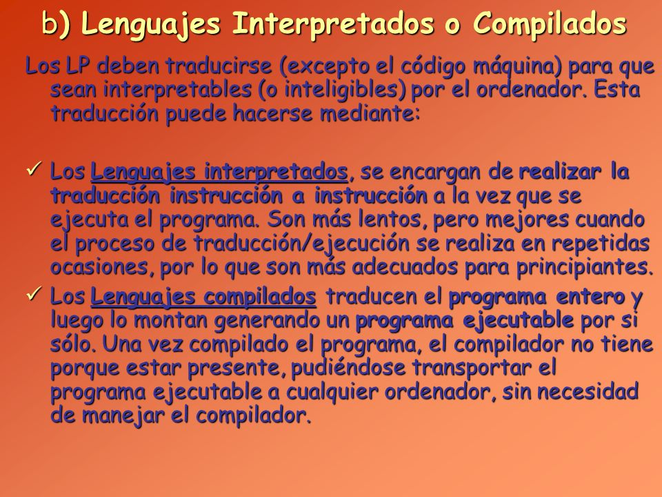 b) Lenguajes Interpretados o Compilados