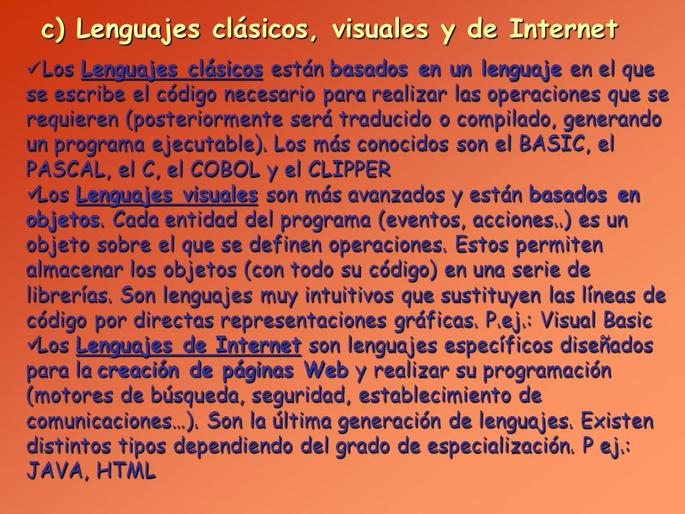 c) Lenguajes clásicos, visuales y de Internet