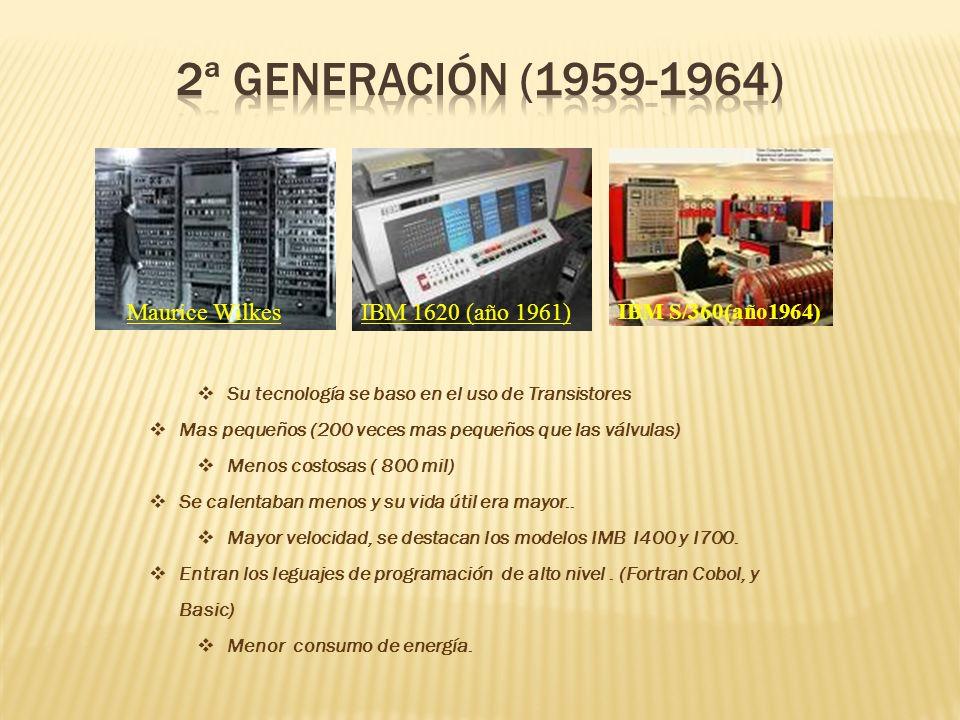 2ª GENERACIÓN (1959-1964) Maurice Wilkes IBM 1620 (año 1961)