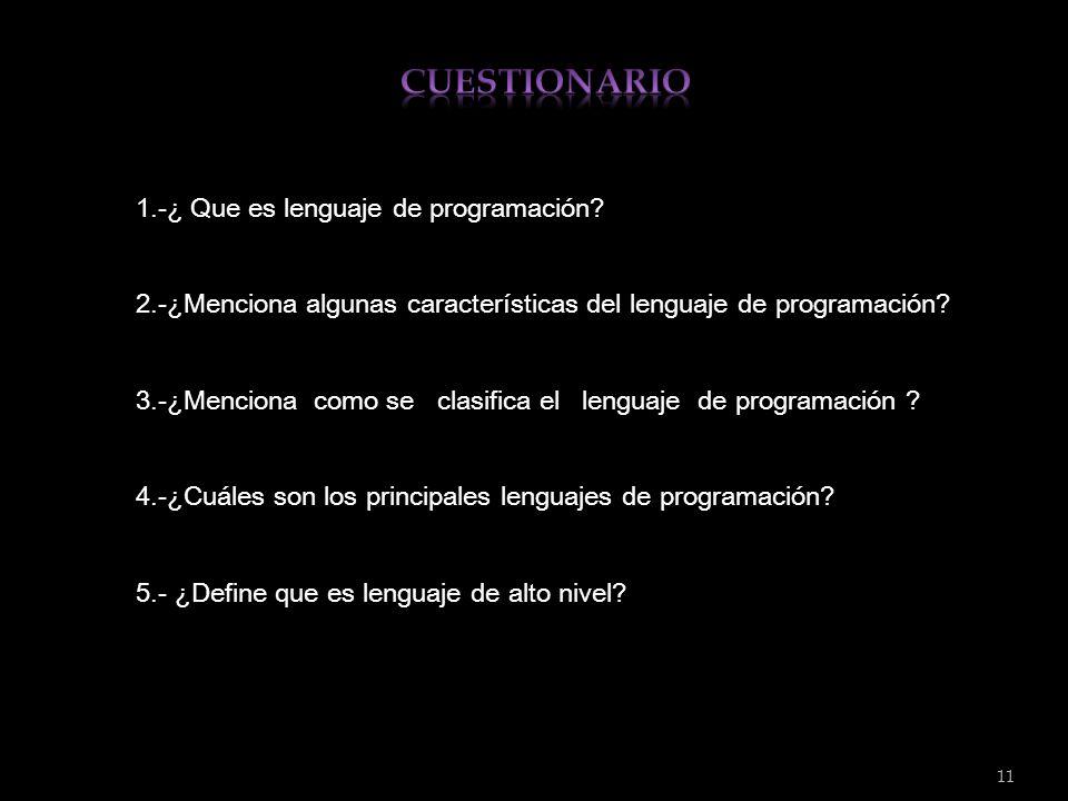 CUESTIONARIO 1.-¿ Que es lenguaje de programación