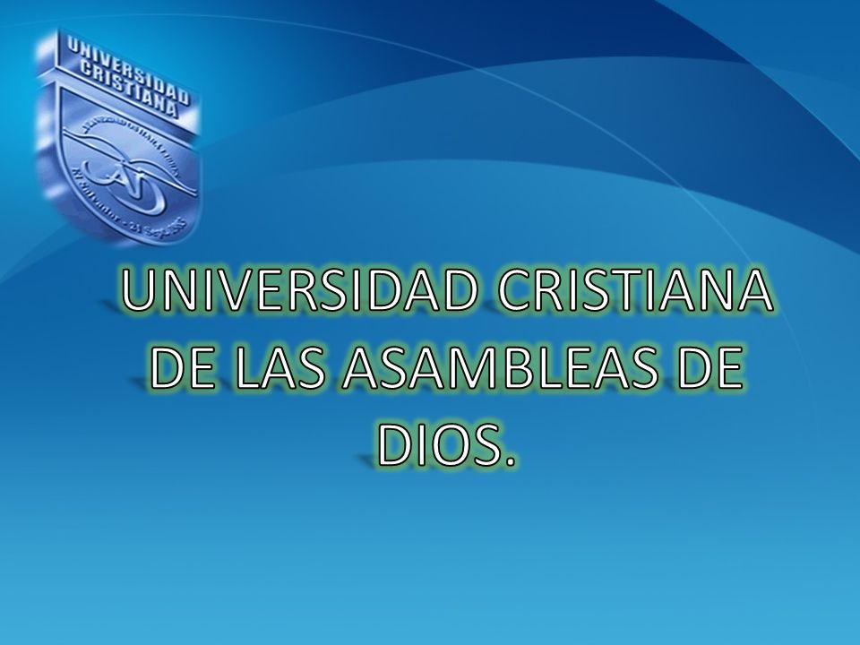 UNIVERSIDAD CRISTIANA DE LAS ASAMBLEAS DE DIOS.