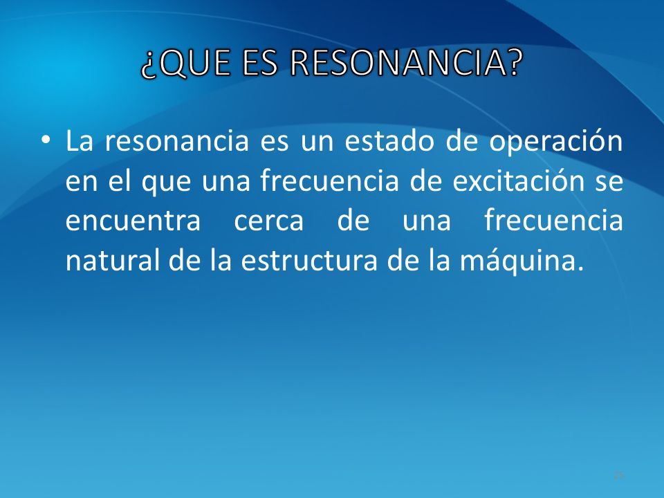 ¿QUE ES RESONANCIA