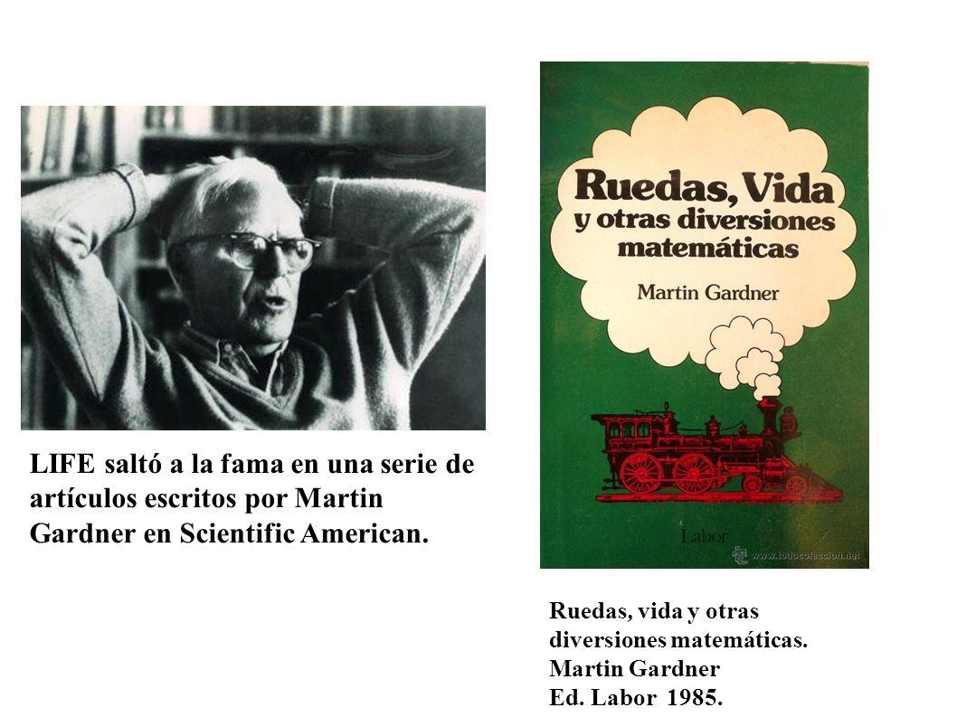 LIFE saltó a la fama en una serie de artículos escritos por Martin Gardner en Scientific American.