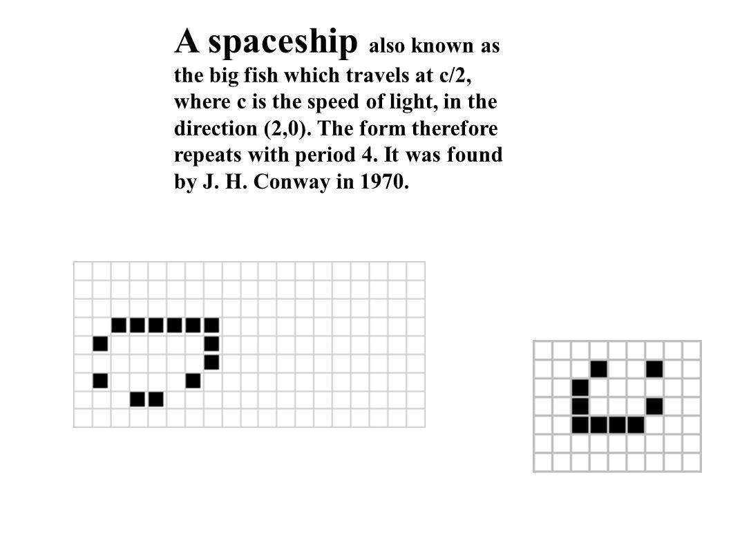 A spaceship also known as the big fish which travels at c/2, where c is the speed of light, in the direction (2,0).