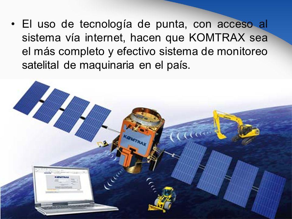 El uso de tecnología de punta, con acceso al sistema vía internet, hacen que KOMTRAX sea el más completo y efectivo sistema de monitoreo satelital de maquinaria en el país.