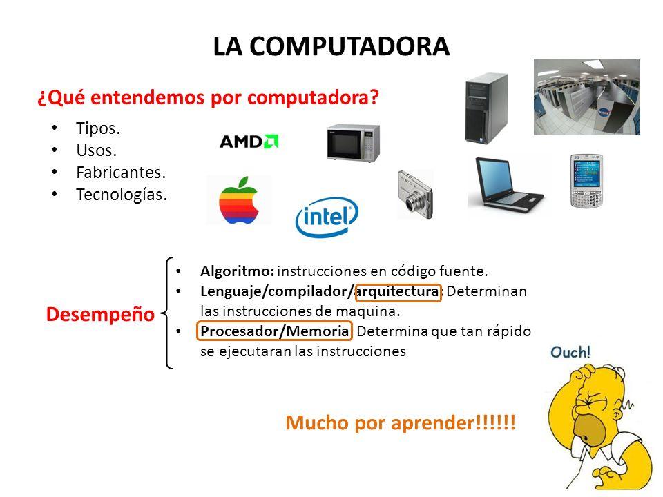 LA COMPUTADORA ¿Qué entendemos por computadora Desempeño