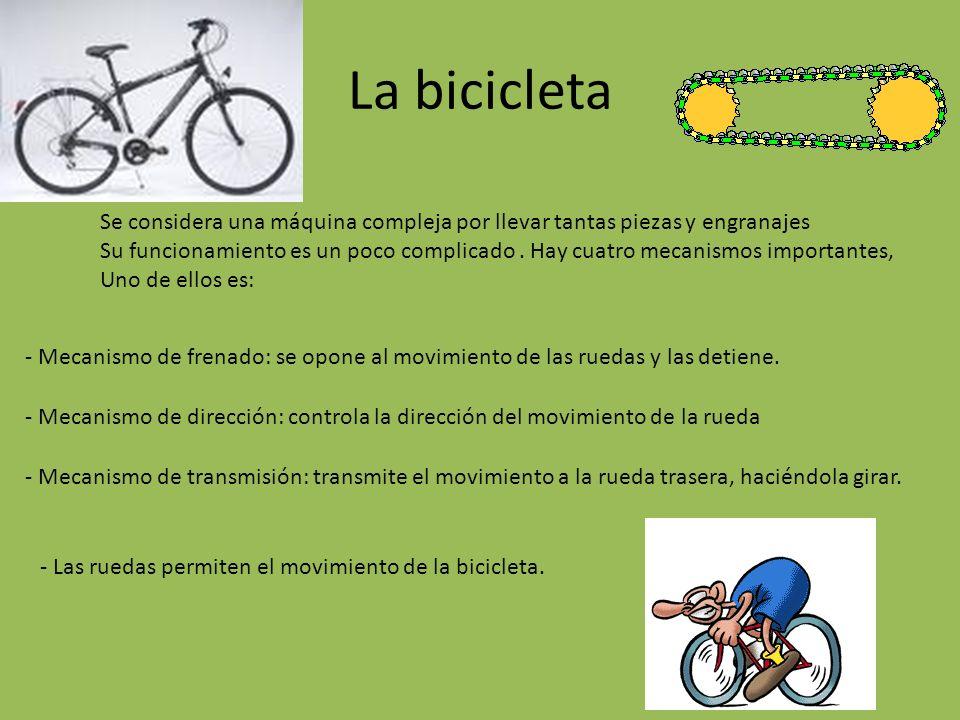 La bicicleta Se considera una máquina compleja por llevar tantas piezas y engranajes.