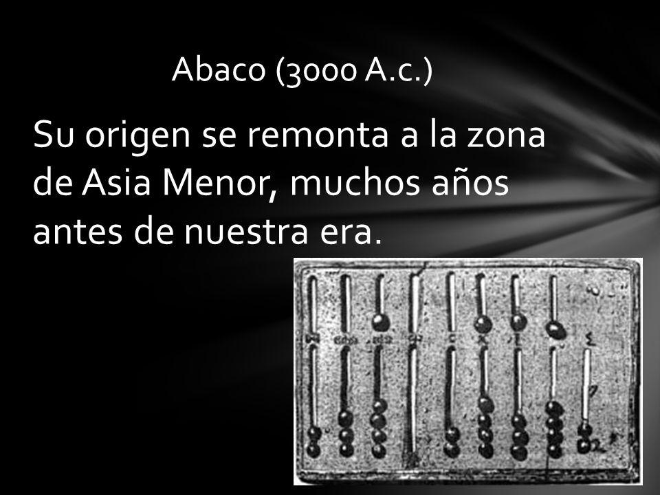 Abaco (3000 A.c.) Su origen se remonta a la zona de Asia Menor, muchos años antes de nuestra era.
