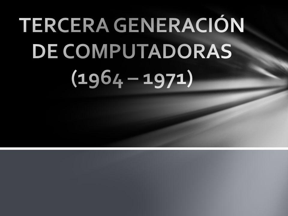 TERCERA GENERACIÓN DE COMPUTADORAS (1964 – 1971)
