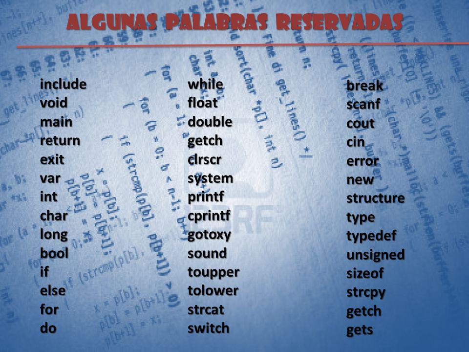 ALGUNAS PALABRAS RESERVADAS