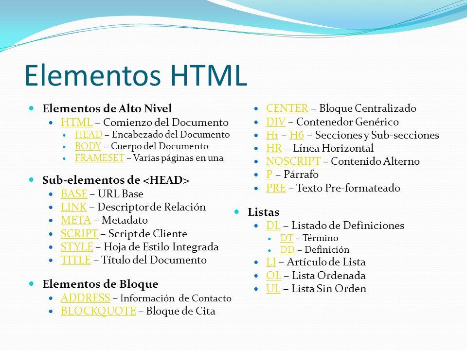 Elementos HTML Elementos de Alto Nivel Sub-elementos de <HEAD>