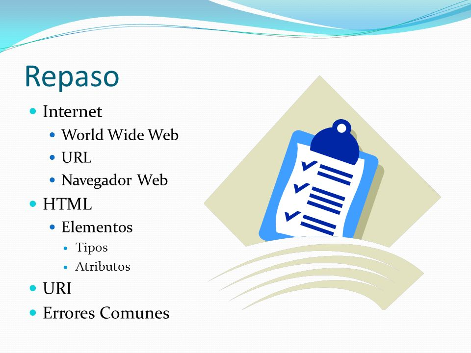 Repaso Internet HTML URI Errores Comunes World Wide Web URL