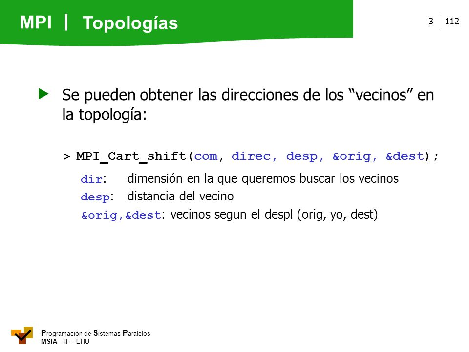  Se pueden obtener las direcciones de los vecinos en la topología: