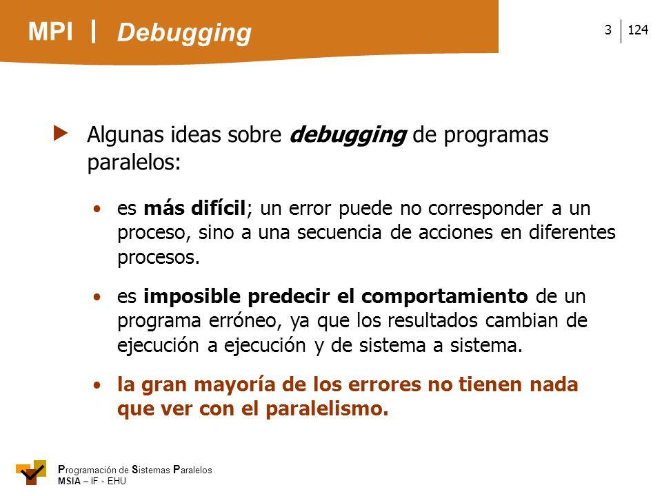 Algunas ideas sobre debugging de programas paralelos:
