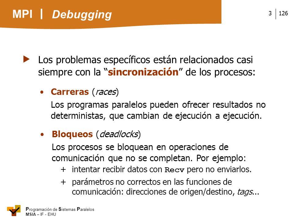 Debugging Los problemas específicos están relacionados casi siempre con la sincronización de los procesos: