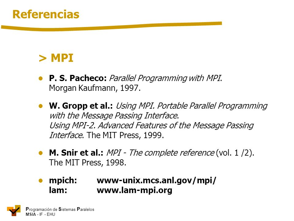 Referencias > MPI • P. S. Pacheco: Parallel Programming with MPI.