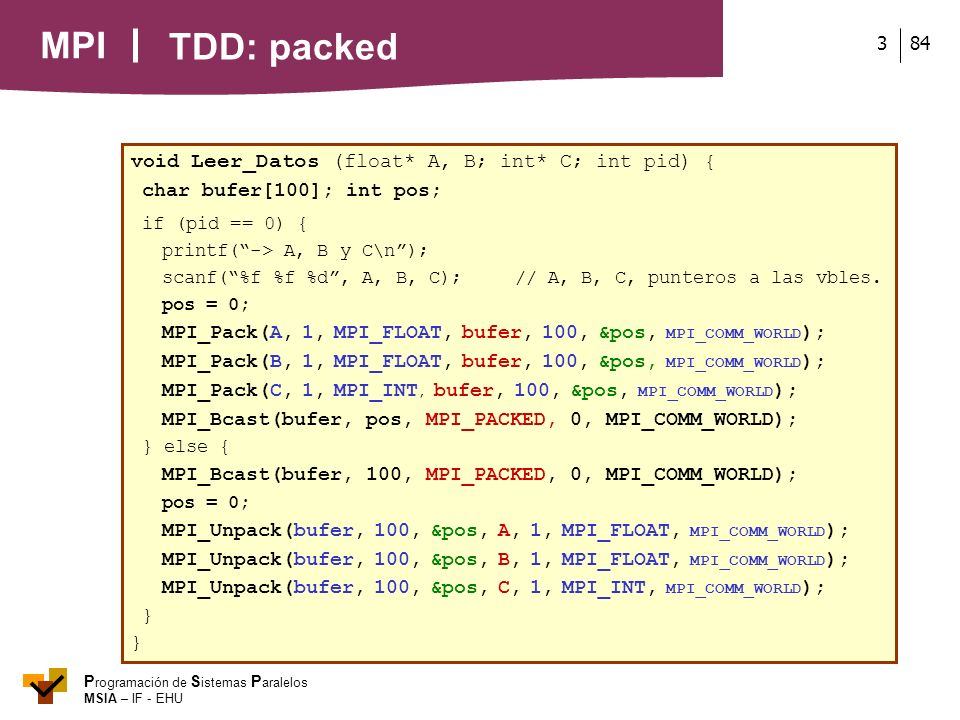 TDD: packed void Leer_Datos (float* A, B; int* C; int pid) {