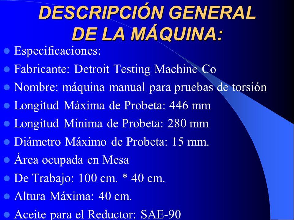 DESCRIPCIÓN GENERAL DE LA MÁQUINA: